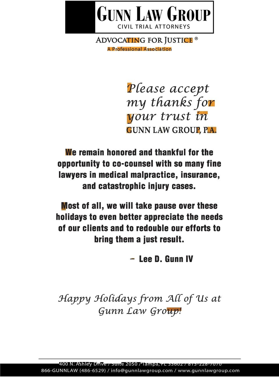 Gunn IV Happy Holidays from All of Us at Gunn Law Group! 400N. Ashley Drive / Suite 2050 / Tampa, FL 33602 / 813-228-7070 866-GUNNLAW (486-6529) / info@gunnlawgroup.