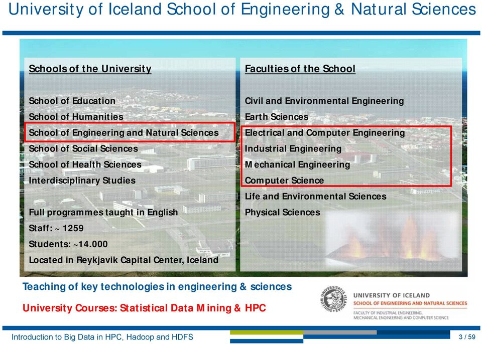 000 Located in Reykjavik Capital Center, Iceland Civil and Environmental Engineering Earth Sciences Electrical and Computer Engineering Industrial Engineering Mechanical