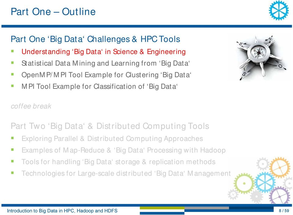 Two Big Data & Distributed Computing Tools Exploring Parallel & Distributed Computing Approaches Examples of Map-Reduce & Big Data