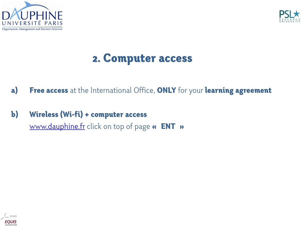 learning agreement b) Wireless (Wi-fi) +