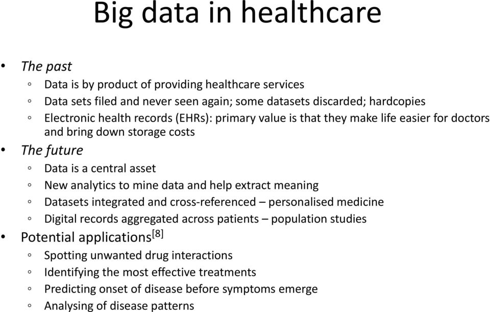 data and help extract meaning Datasets integrated and cross referenced personalised medicine l d d l d Digital records aggregated across patients population studies