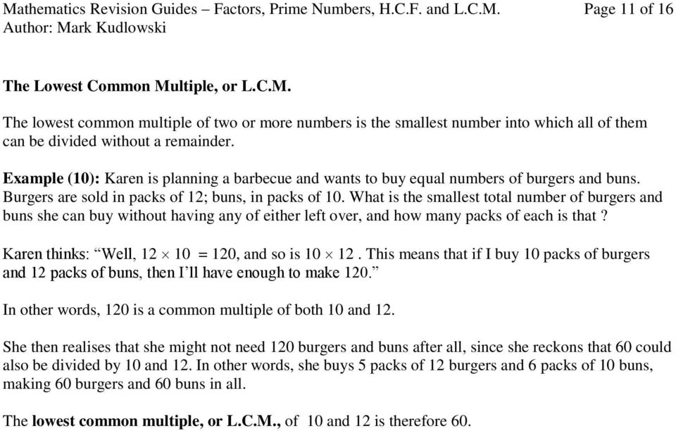 What is the smallest total number of burgers and buns she can buy without having any of either left over, and how many packs of each is that? Karen thinks: Well, 12 10 = 120, and so is 10 12.