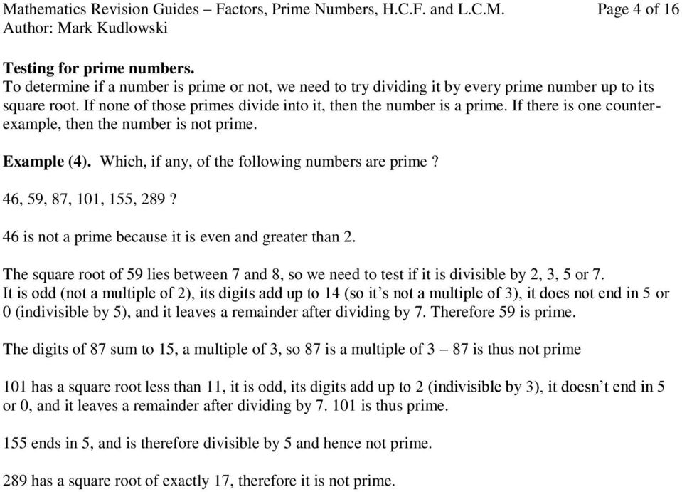 If there is one counterexample, then the number is not prime. Example (4). Which, if any, of the following numbers are prime? 46, 59, 87, 101, 155, 289?
