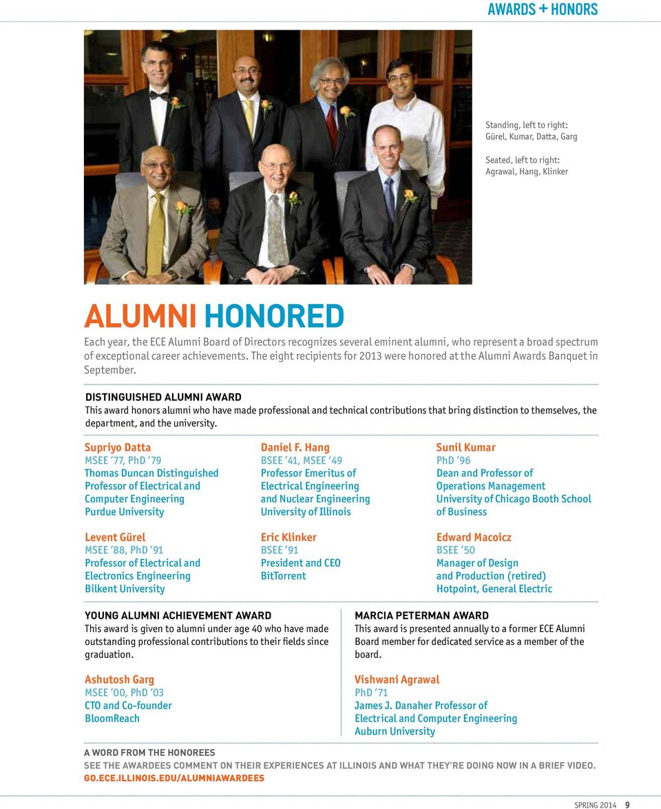 DISTINGUISHED ALUMNI AWARD This award honors alumni who have made professional and technical contributions that bring distinction to themselves, the department, and the university.