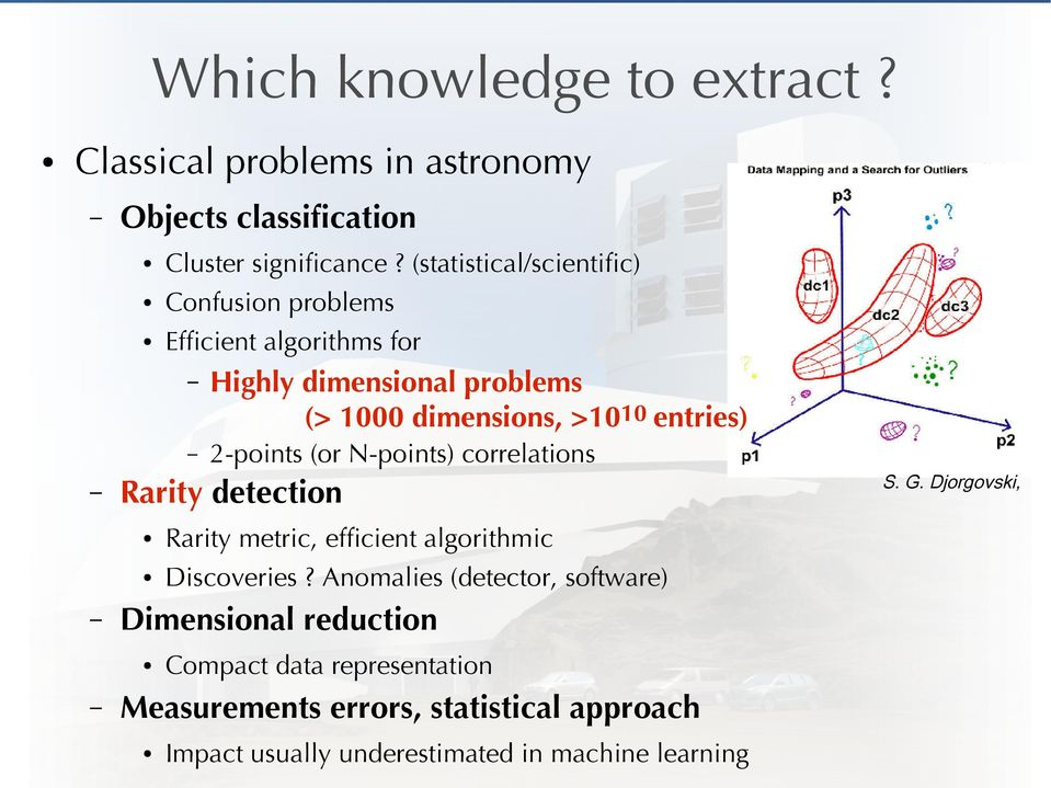 N-points) correlations Rarity metric, effcient algorithmic Discoveries?