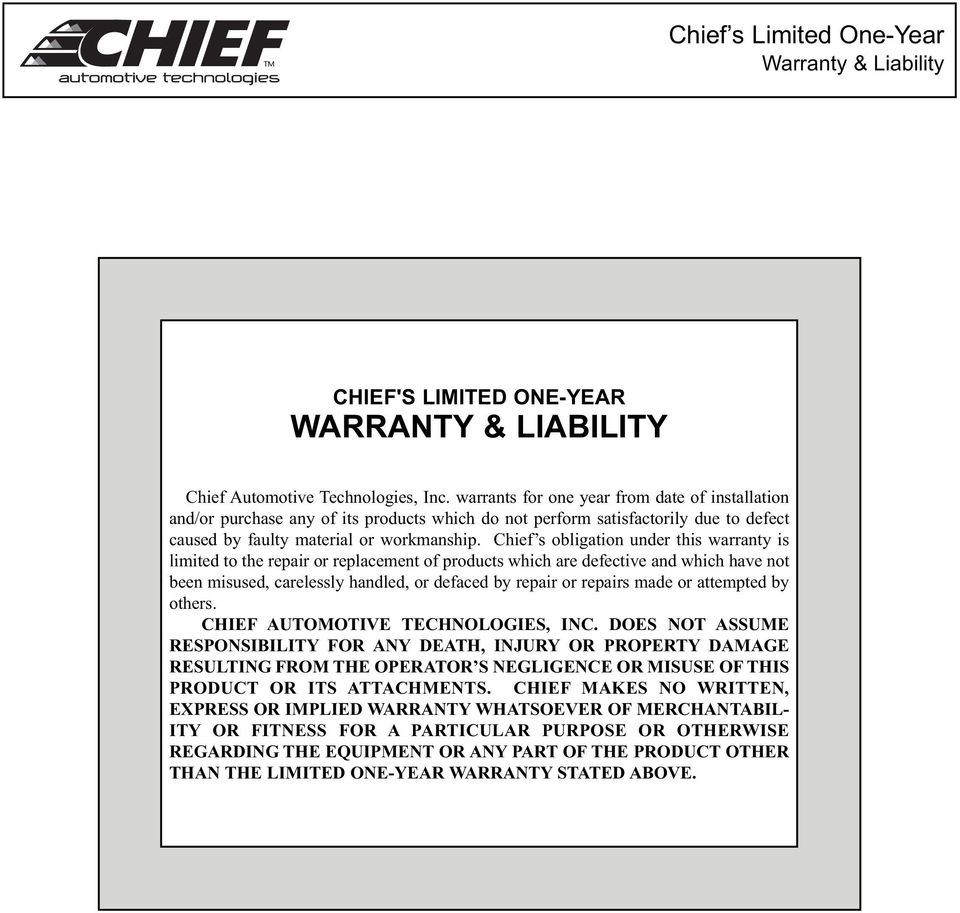 Chief s obligation under this warranty is limited to the repair or replacement of products which are defective and which have not been misused, carelessly handled, or defaced by repair or repairs