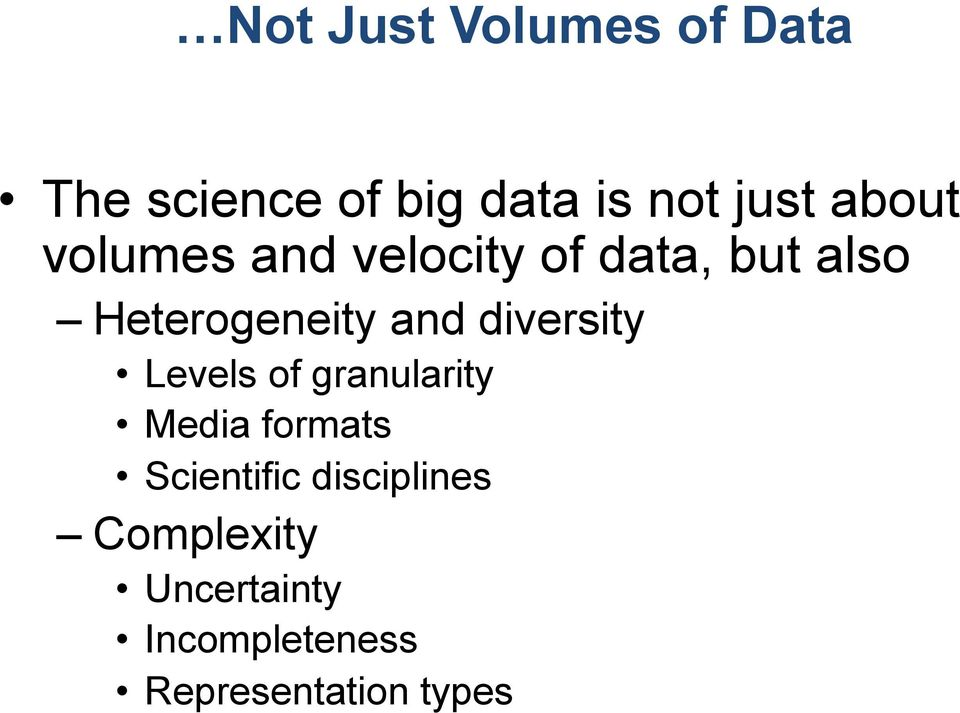 diversity Levels of granularity Media formats Scientific