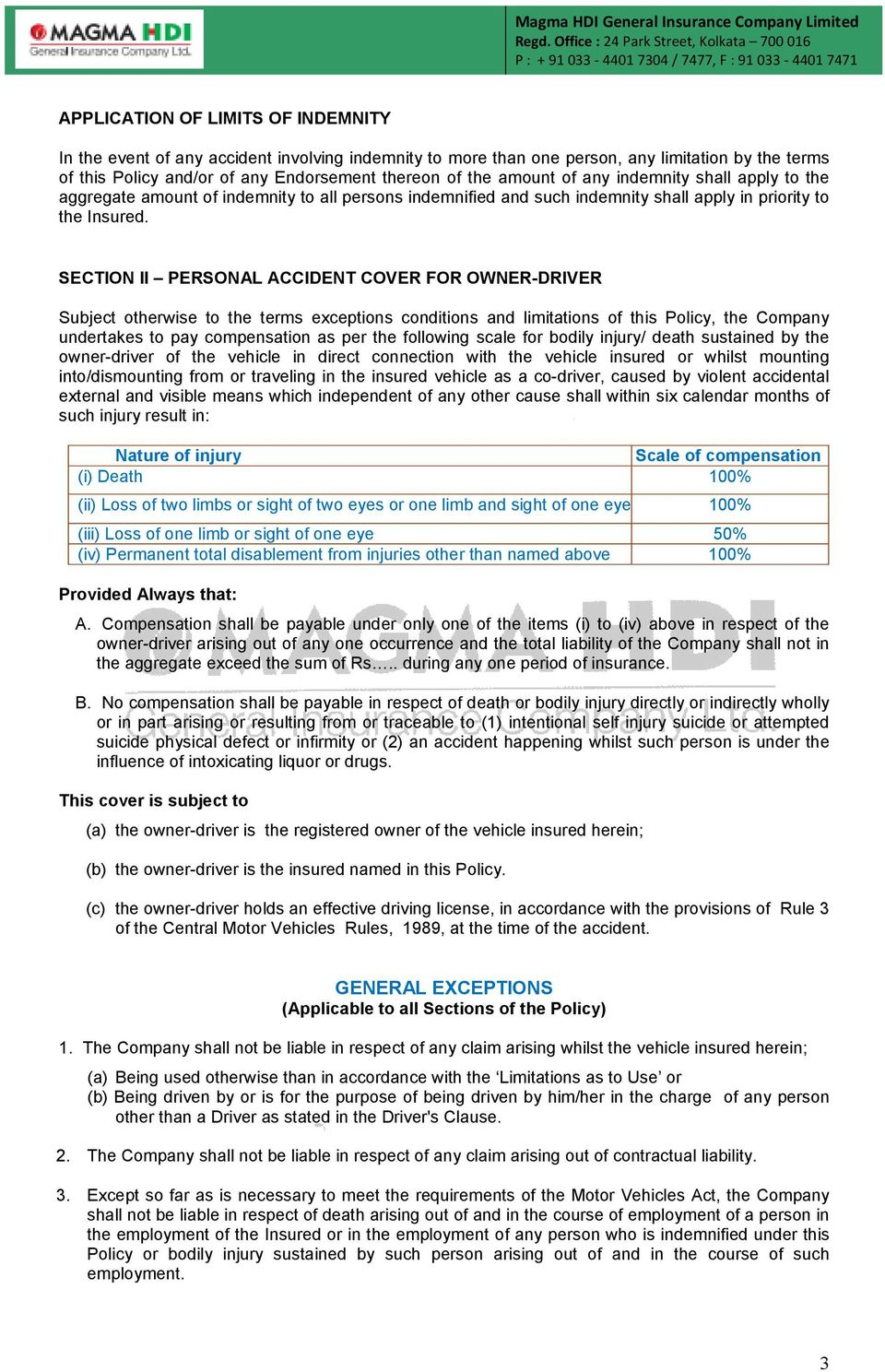 SECTION II PERSONAL ACCIDENT COVER FOR OWNER-DRIVER Subject otherwise to the terms exceptions conditions and limitations of this Policy, the Company undertakes to pay compensation as per the