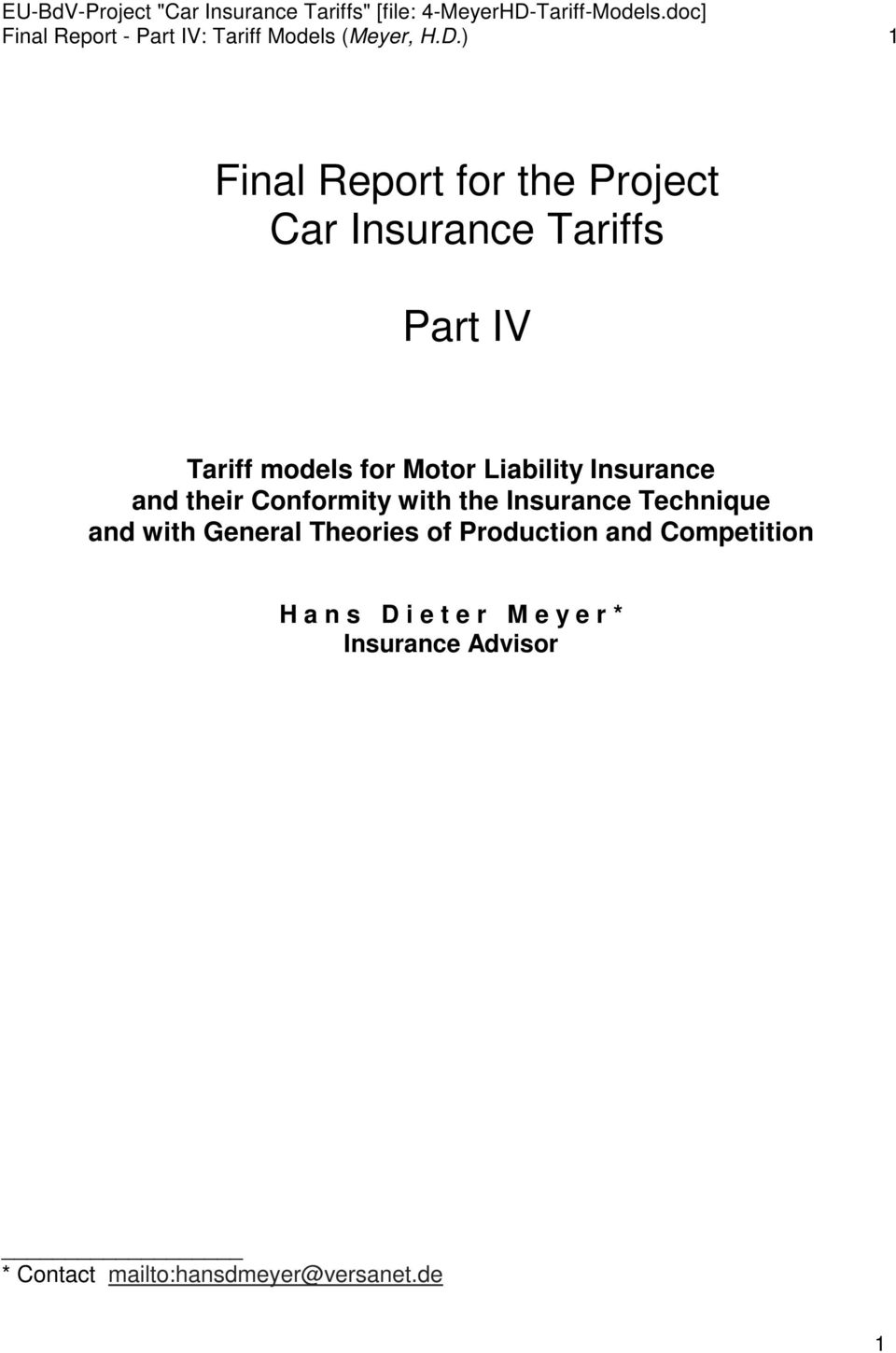 Liability Insurance and their Conformity with the Insurance Technique and with General