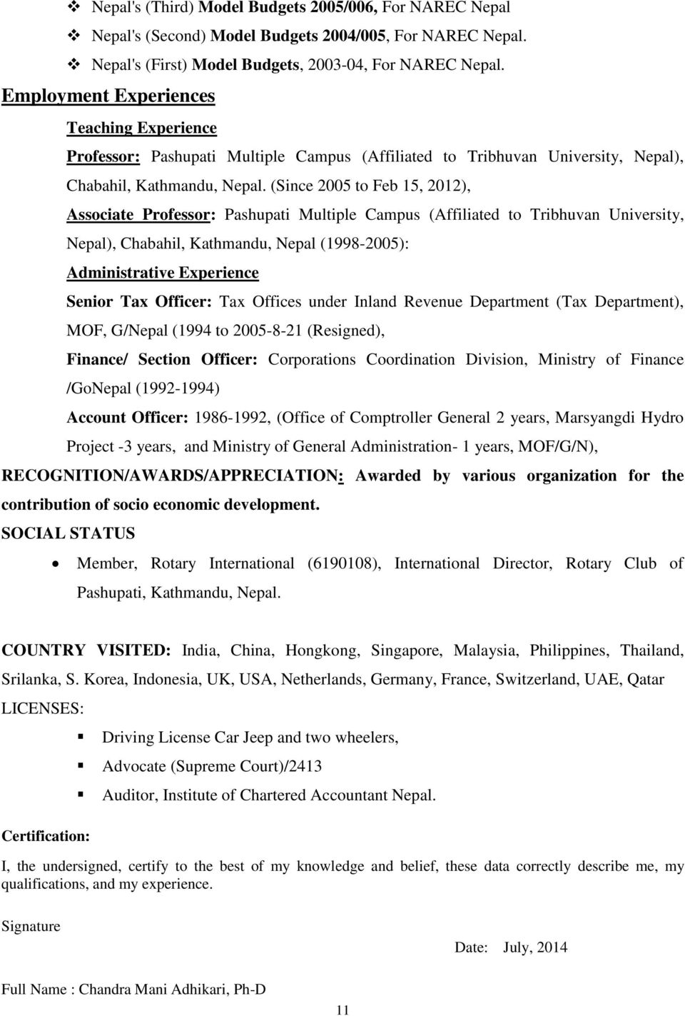 (Since 2005 to Feb 15, 2012), Associate Professor: Pashupati Multiple Campus (Affiliated to Tribhuvan University, Nepal), Chabahil, Kathmandu, Nepal (1998-2005): Administrative Experience Senior Tax