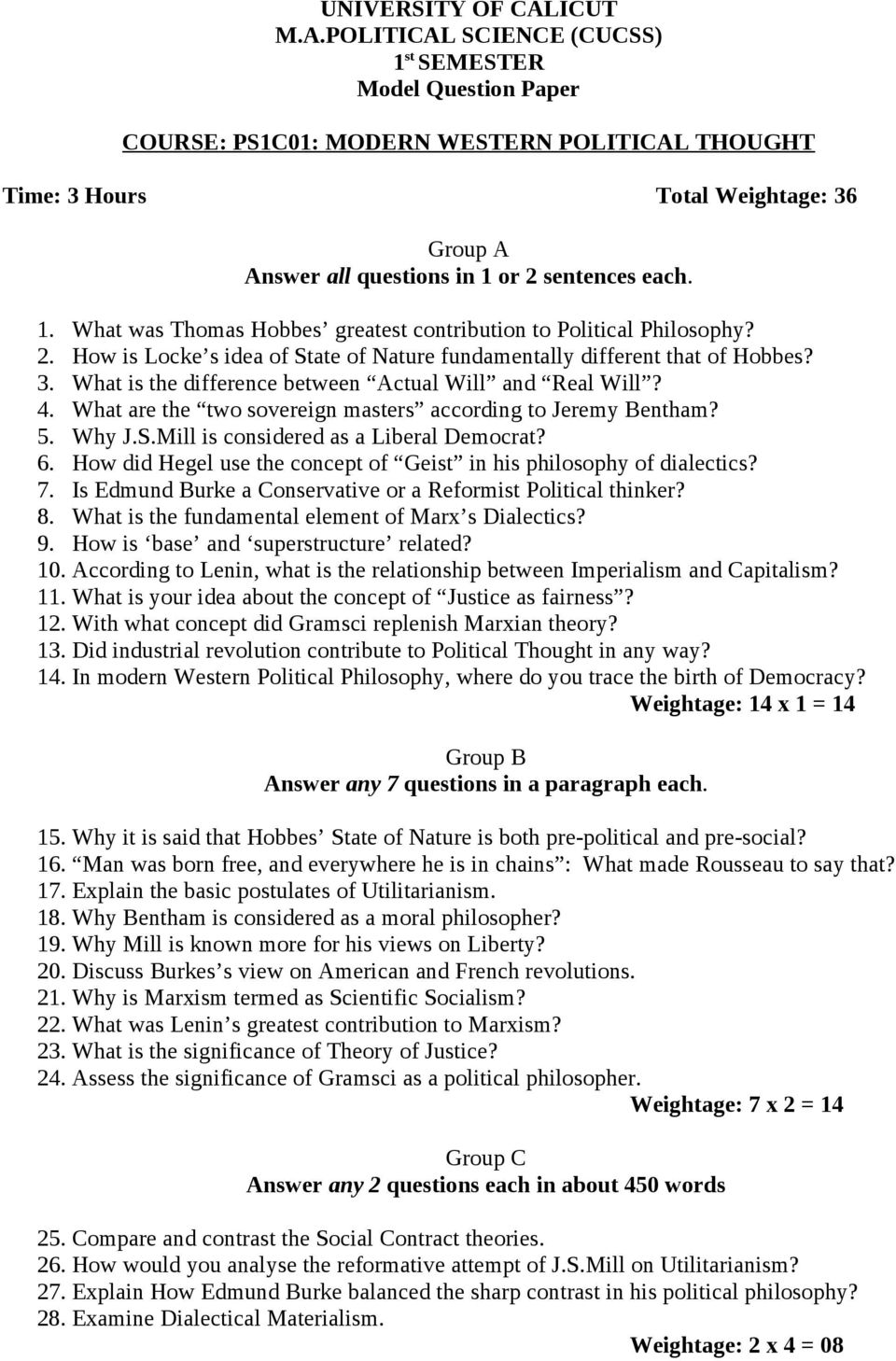 What are the two sovereign masters according to Jeremy Bentham? 5. Why J.S.Mill is considered as a Liberal Democrat? 6. How did Hegel use the concept of Geist in his philosophy of dialectics? 7.