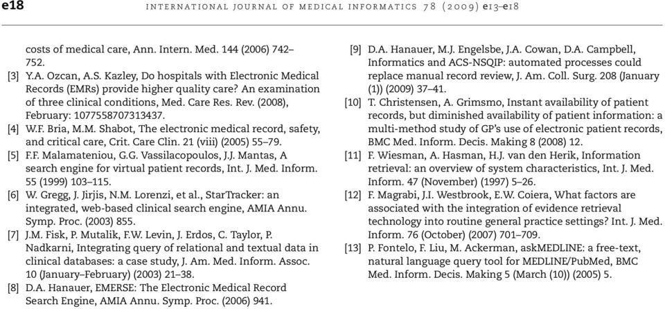 M. Shabot, The electronic medical record, safety, and critical care, Crit. Care Clin. 21 (viii) (2005) 55 79. [5] F.F. Malamateniou, G.G. Vassilacopoulos, J.