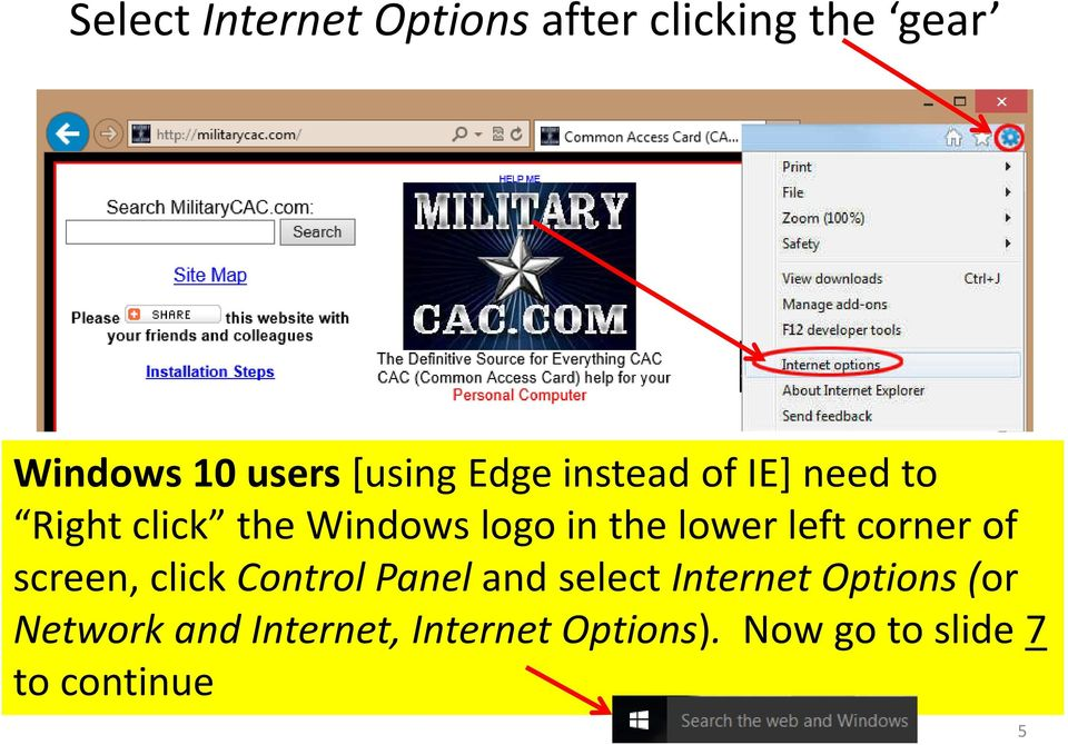 left corner of screen, click Control Panel and select Internet Options