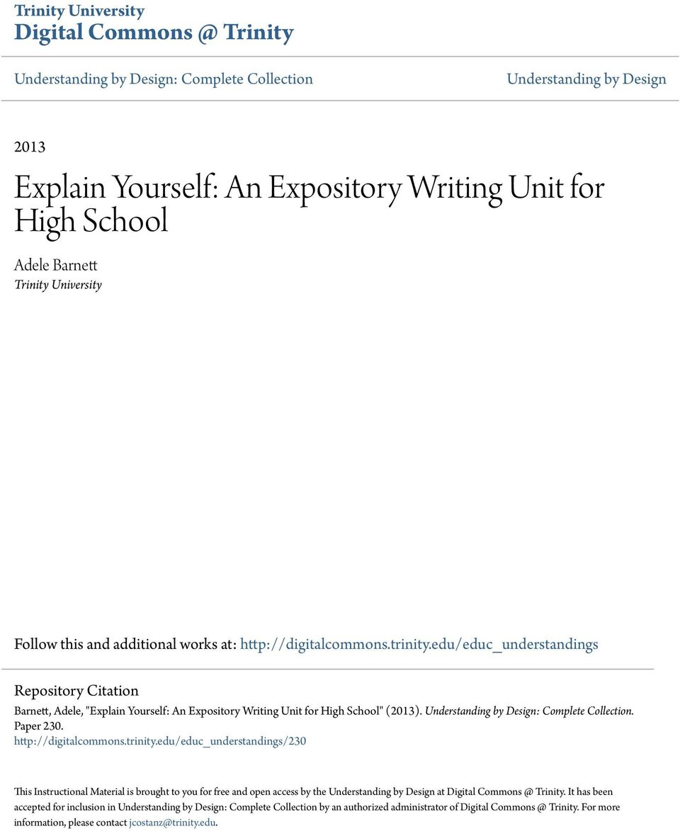 "edu/educ_understandings Repository Citation Barnett, Adele, ""Explain Yourself: An Expository Writing Unit for High School"" (2013). Understanding by Design: Complete Collection. Paper 230."