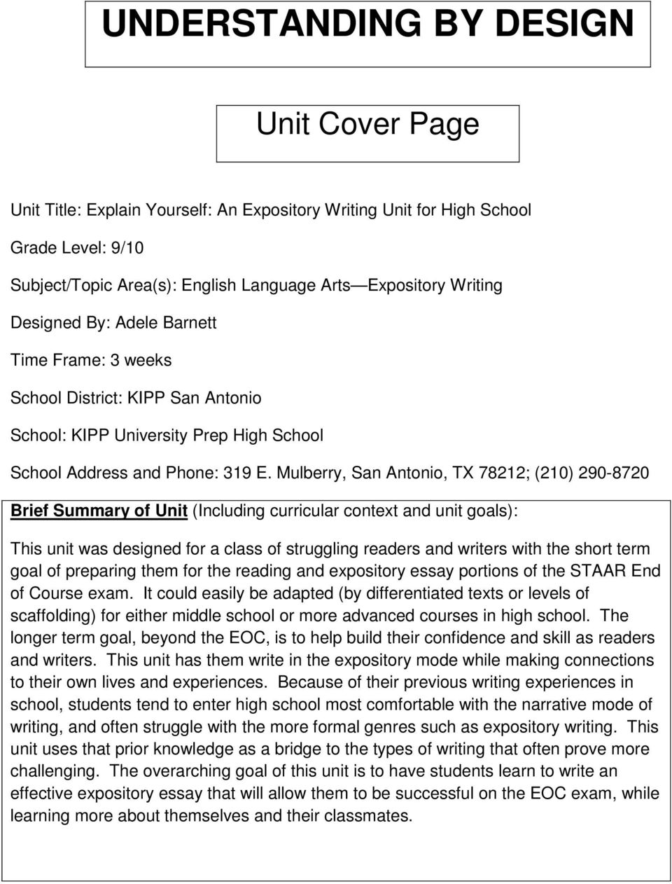 Mulberry, San Antonio, TX 78212; (210) 290-8720 Brief Summary of Unit (Including curricular context and unit goals): This unit was designed for a class of struggling readers and writers with the