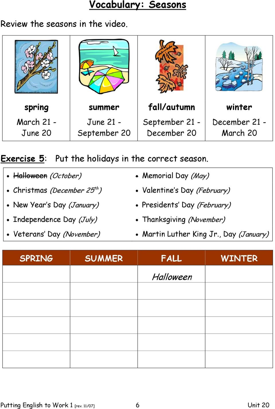 20 Exercise 5: Put the holidays in the correct season.