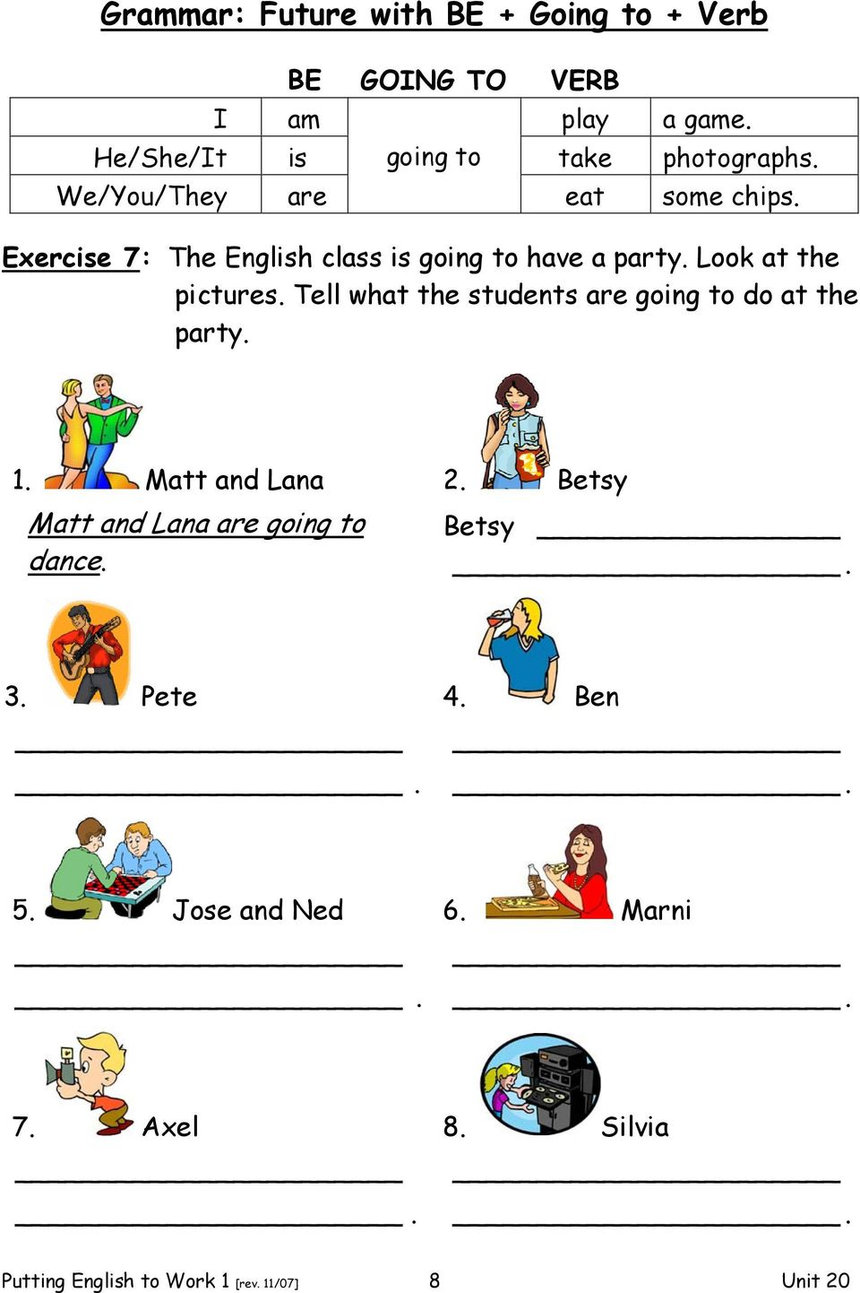 Exercise 7: The English class is going to have a party. Look at the pictures.