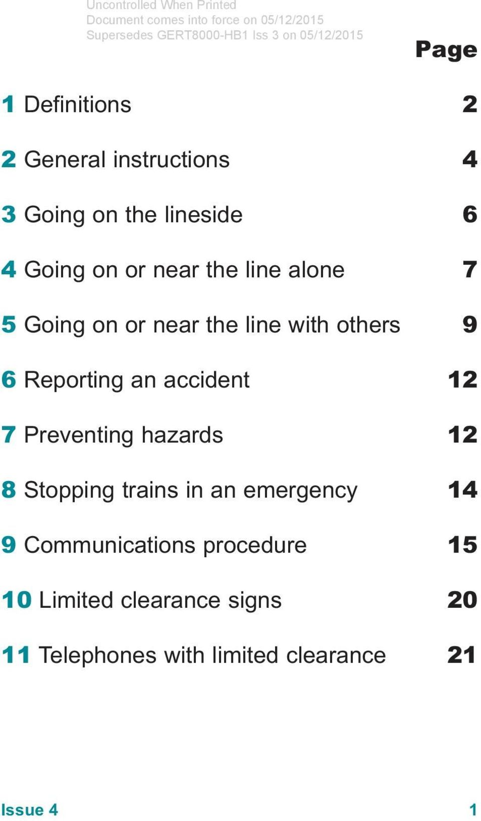 accident 12 7 Preventing hazards 12 8 Stopping trains in an emergency 14 9