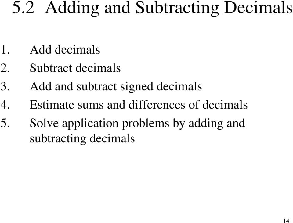 Estimate sums and differences of decimals 5.