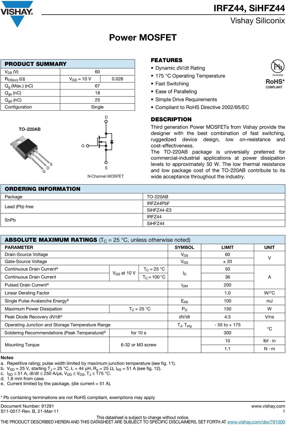 Directive 2002/95/EC Available RoHS* COMPLIANT TO220AB G DS G D S NChannel MOSFET DESCRIPTION Third generation Power MOSFETs from Vishay provide the designer with the best combination of fast