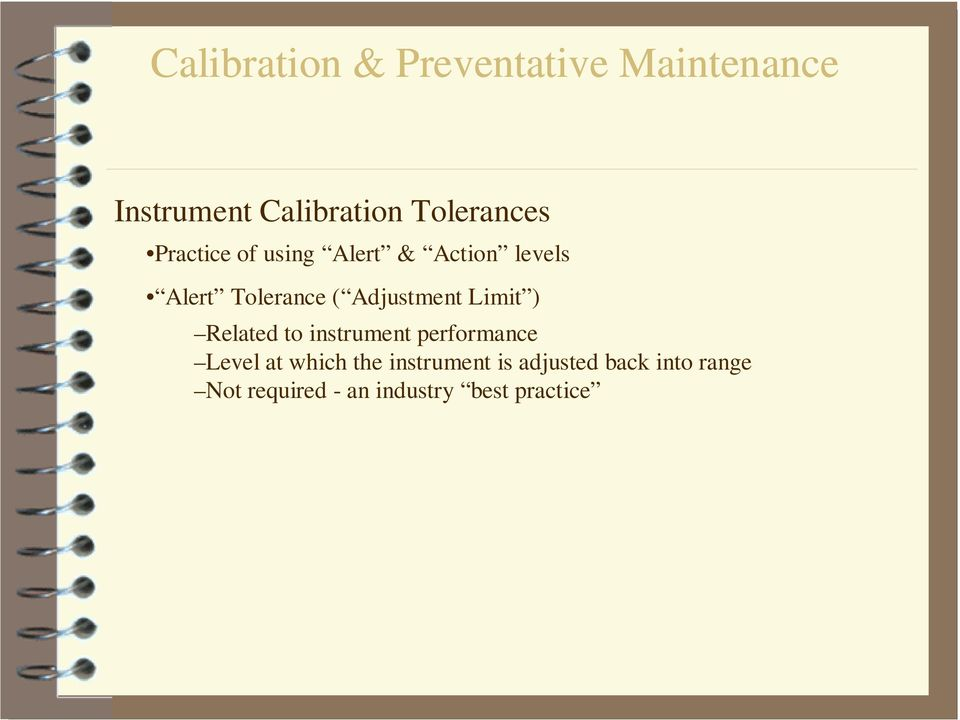 to instrument performance Level at which the instrument is