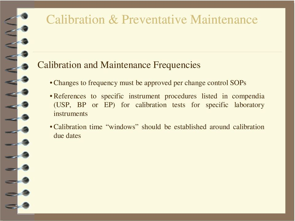 compendia (USP, BP or EP) for calibration tests for specific laboratory