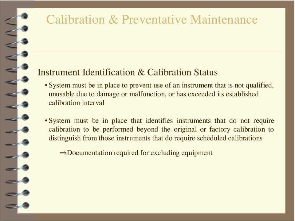 place that identifies instruments that do not require calibration to be performed beyond the original or factory
