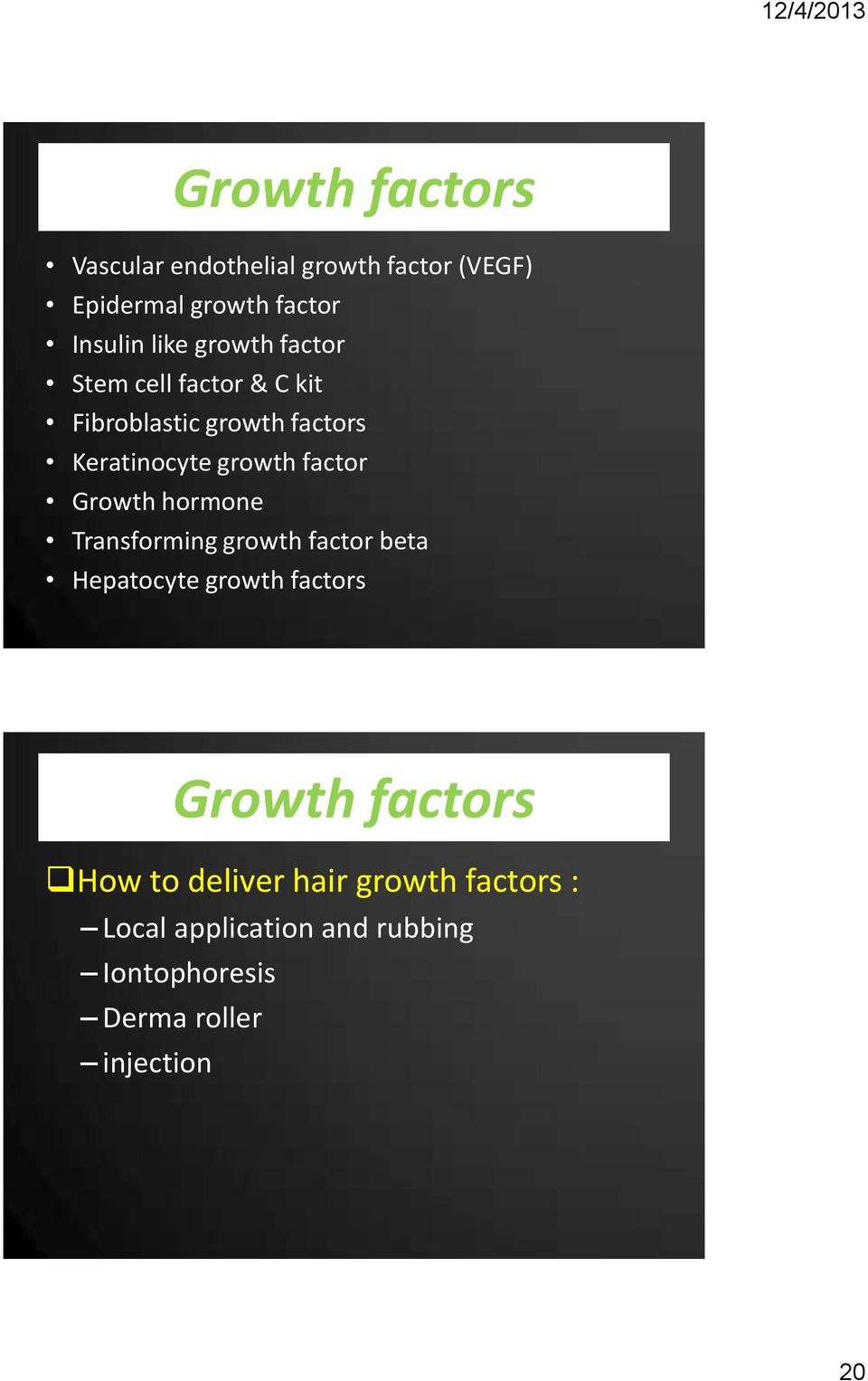 Growth hormone Transforming growth factor beta Hepatocyte growth factors Growth factors How to