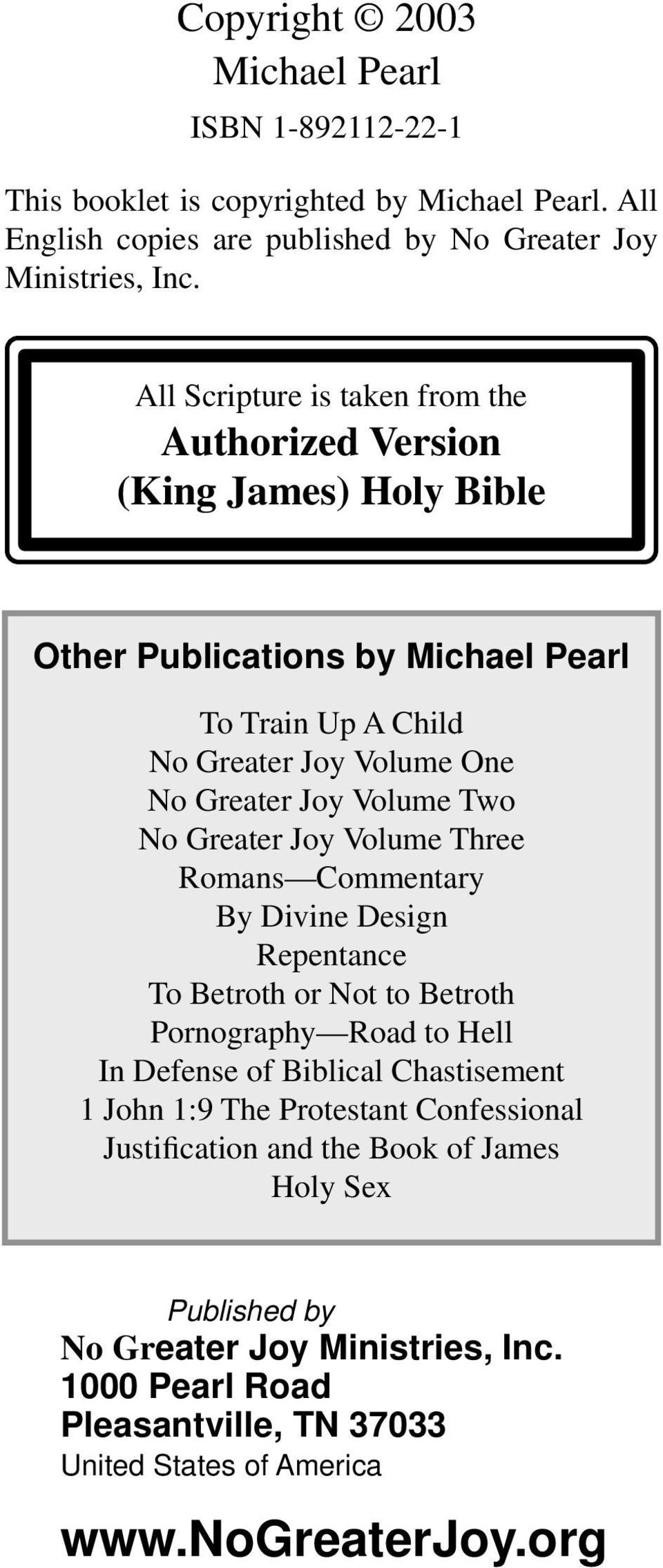 Two No Greater Joy Volume Three Romans Commentary By Divine Design Repentance To Betroth or Not to Betroth Pornography Road to Hell In Defense of Biblical Chastisement 1 John 1:9