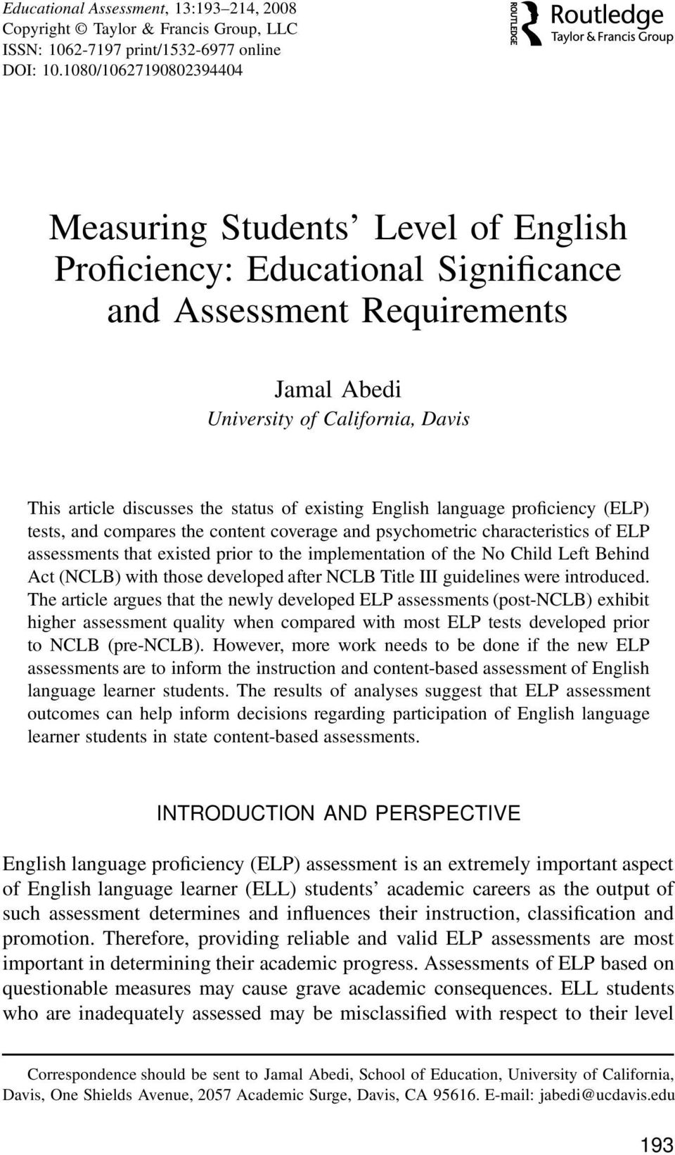 status of existing English language proficiency (ELP) tests, and compares the content coverage and psychometric characteristics of ELP assessments that existed prior to the implementation of the No