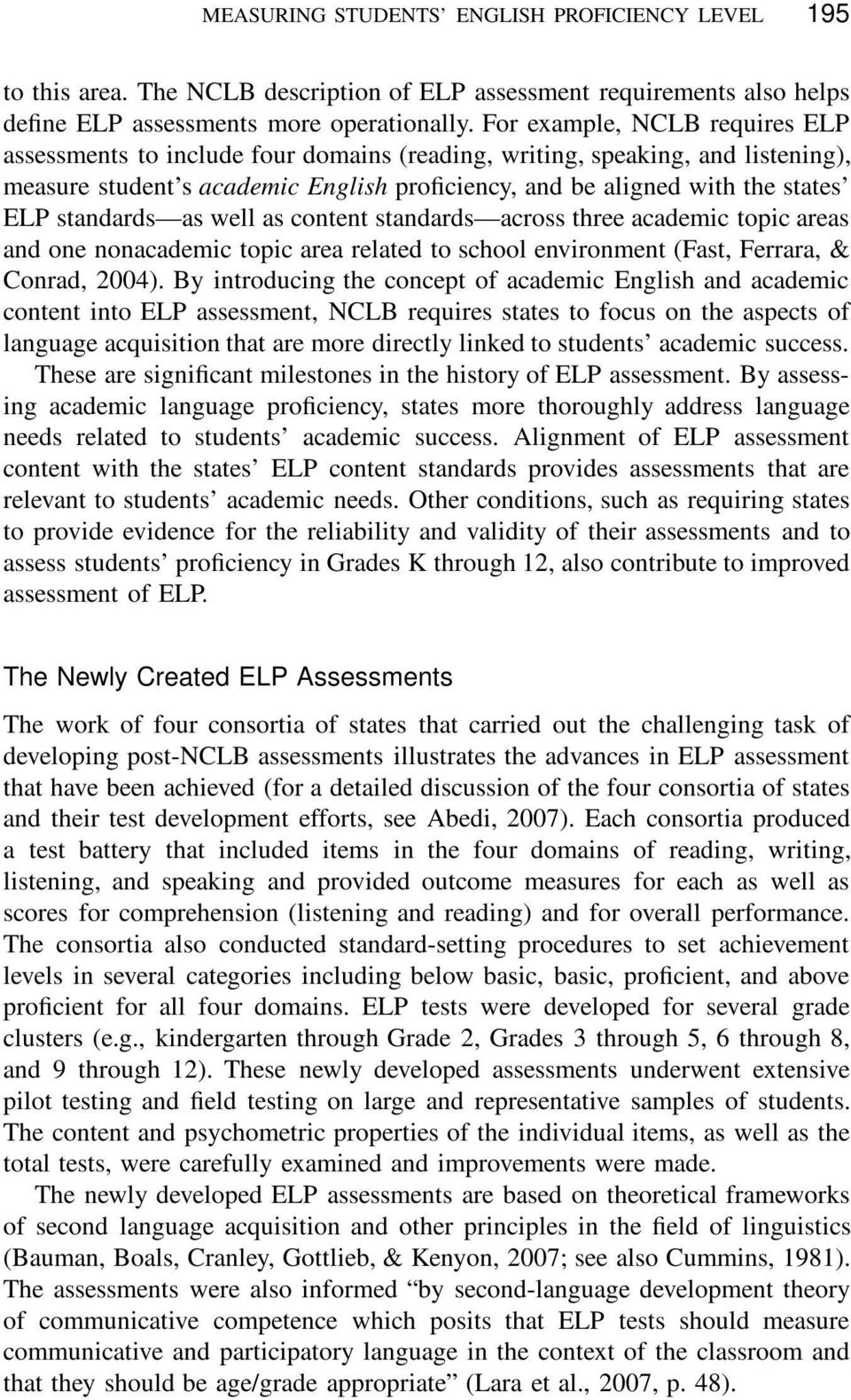 standards as well as content standards across three academic topic areas and one nonacademic topic area related to school environment (Fast, Ferrara, & Conrad, 2004).