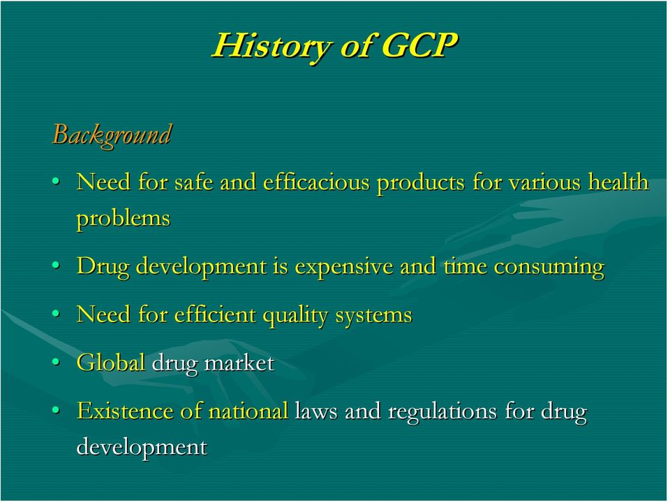 time consuming Need for efficient quality systems Global drug