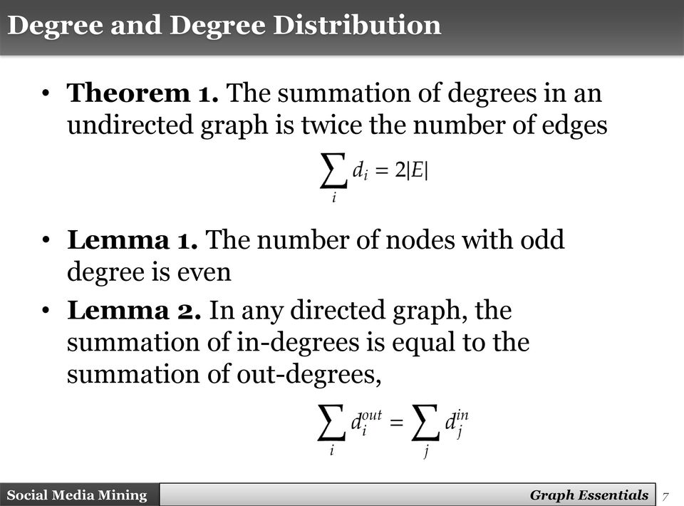 Lemma 1. The number of nodes with odd degree is even Lemma 2.