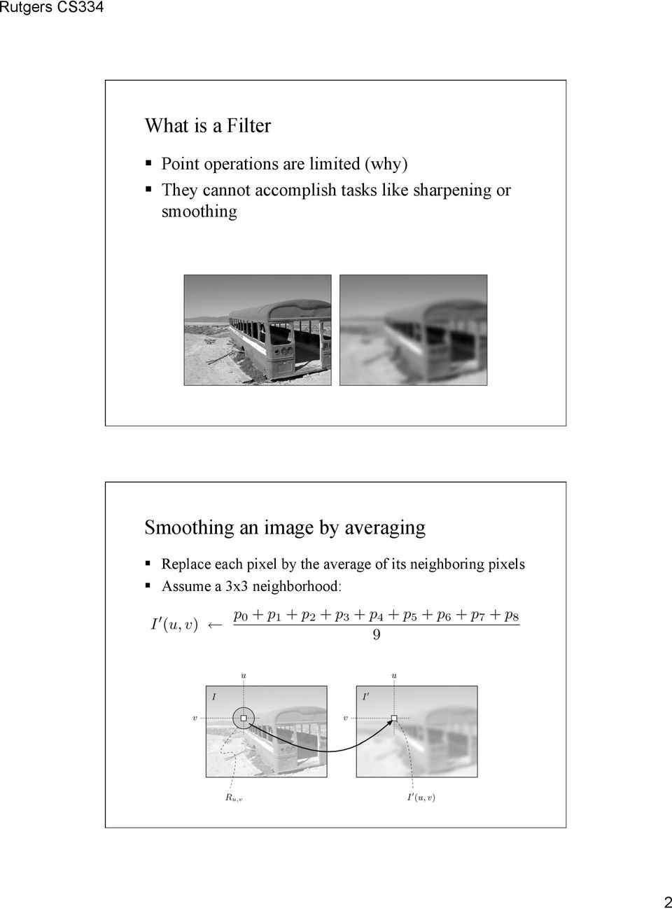 Smoothing an image by averaging Replace each pixel by the