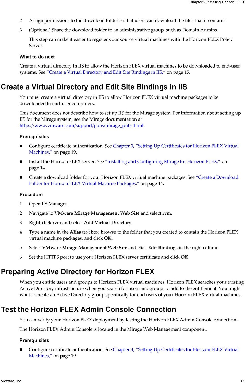 Wht to do next Crete virtul diretory in IIS to llow the Horizon FLEX virtul mhines to e downloded to end-user systems. See Crete Virtul Diretory nd Edit Site Bindings in IIS, on pge 15.