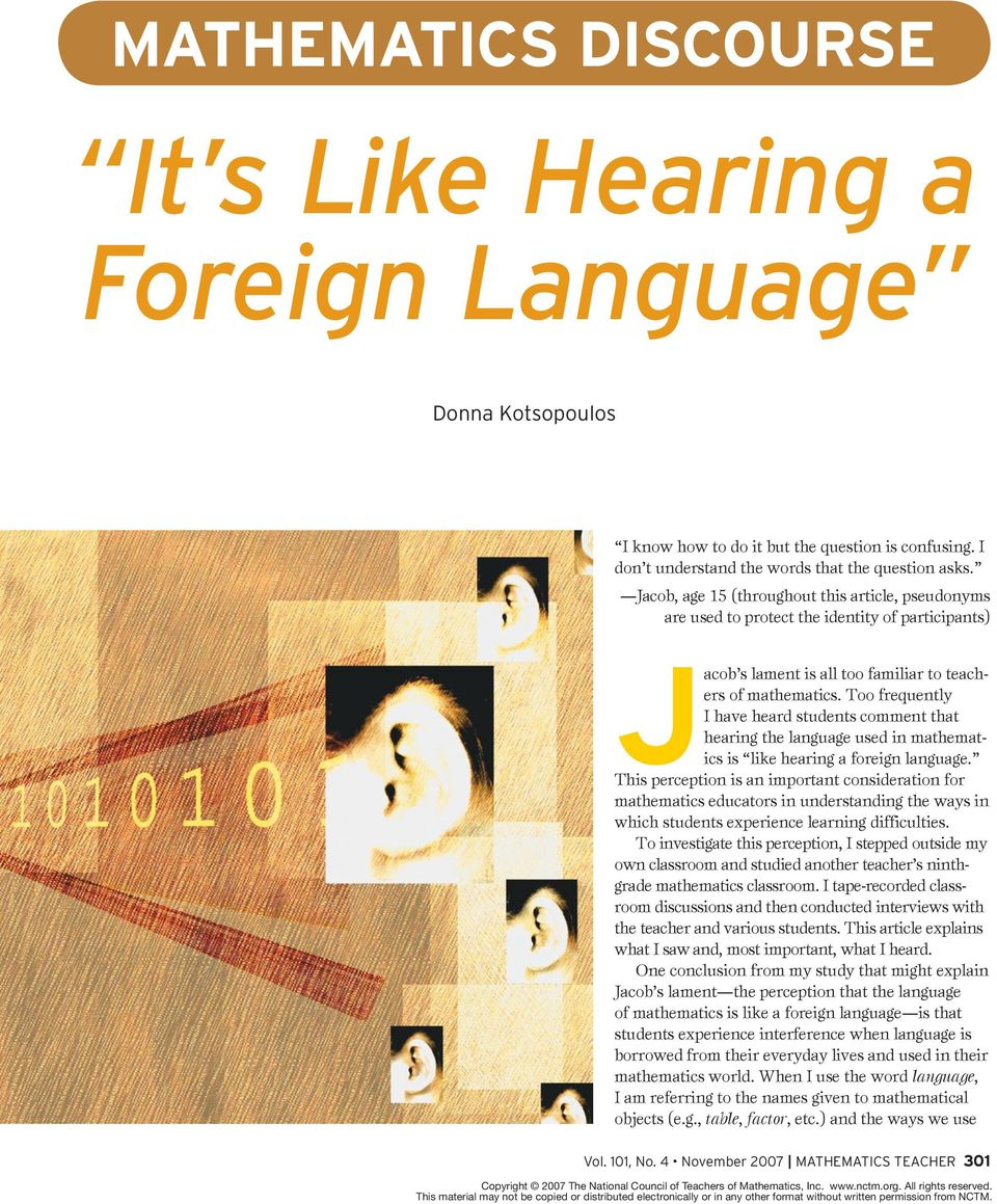 Too frequently I have heard students comment that hearing the language used in mathematics is like hearing a foreign language.