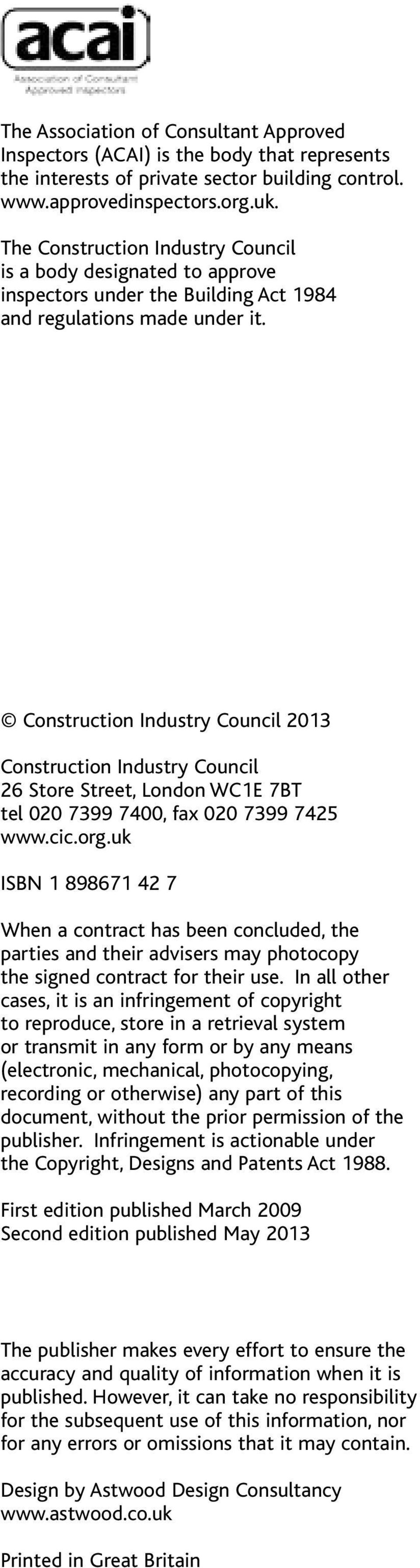 Construction Industry Council 2013 Construction Industry Council 26 Store Street, London WC1E 7BT tel 020 7399 7400, fax 020 7399 7425 www.cic.org.
