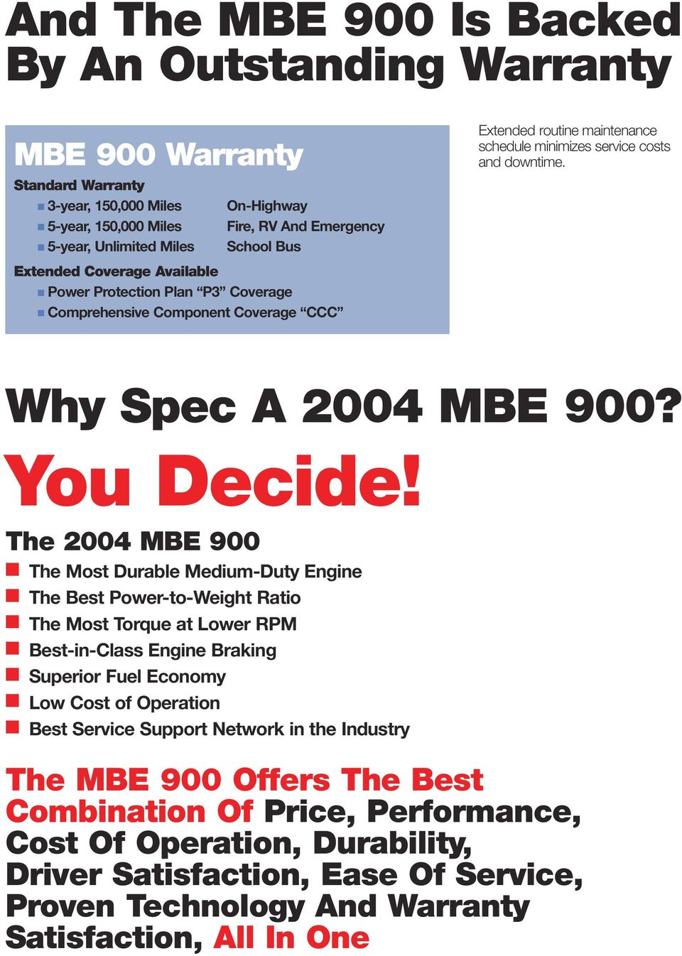 Extended Coverage Available Power Protection Plan P3 Coverage Comprehensive Component Coverage CCC Why Spec A 2004 MBE 900? You Decide!