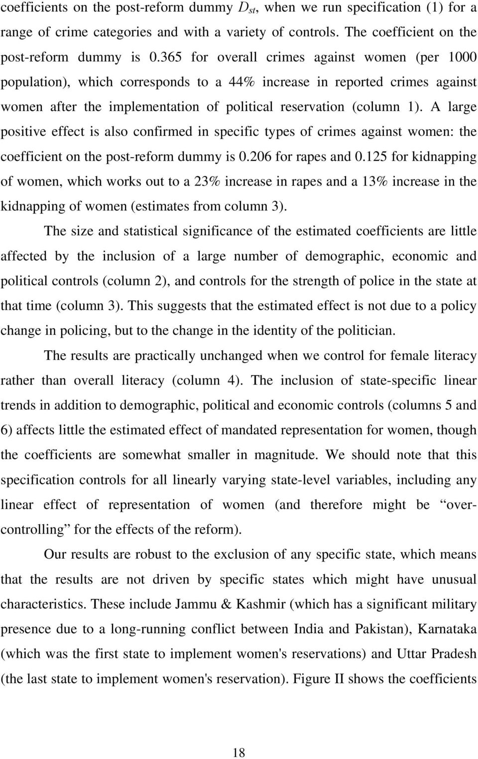 A large positive effect is also confirmed in specific types of crimes against women: the coefficient on the post-reform dummy is 0.206 for rapes and 0.