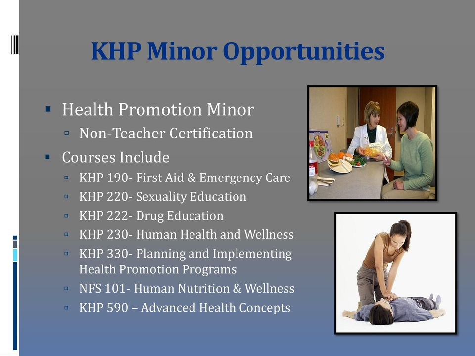 Drug Education KHP 230- Human Health and Wellness KHP 330- Planning and Implementing