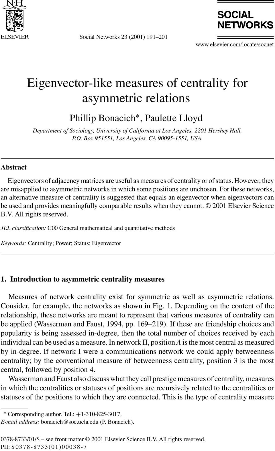 However, they are misapplied to asymmetric networks in which some positions are unchosen.