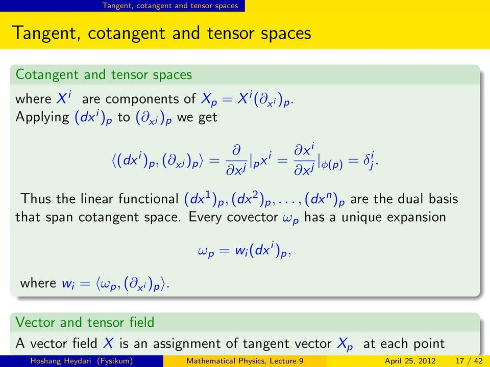 .., (dx n ) p are the dual basis that span cotangent space. Every covector ω p has a unique expansion where w i = ω p, ( x i ) p.