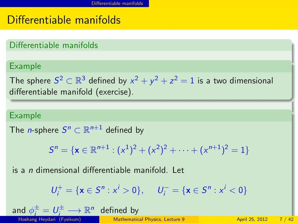 z 2 = 1 is a two dimensional differentiable manifold (exercise).