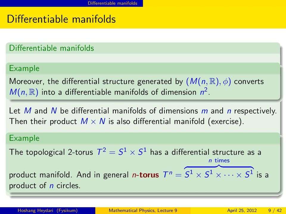 Then their product M N is also differential manifold (exercise).