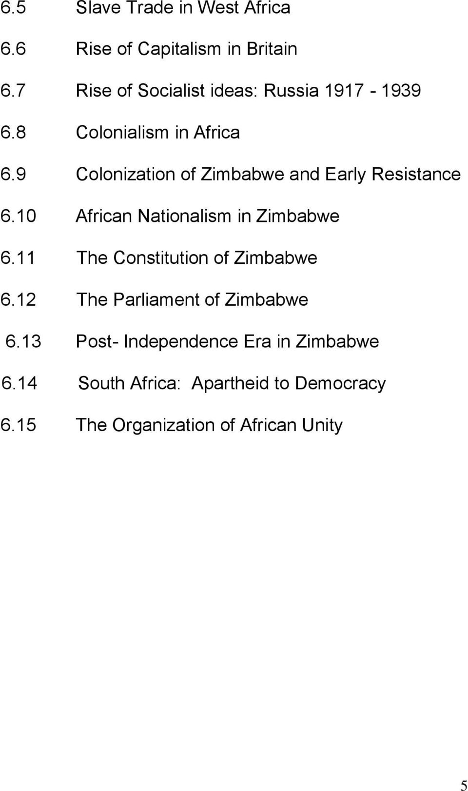 9 Colonization of Zimbabwe and Early Resistance 6.10 African Nationalism in Zimbabwe 6.