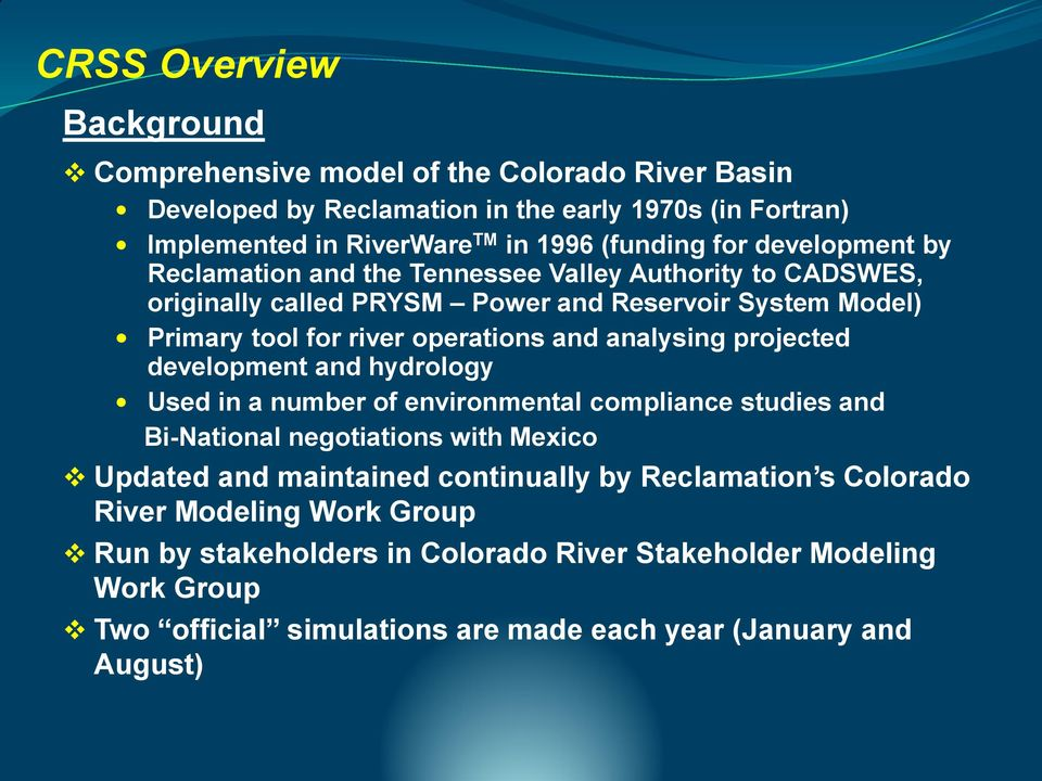 analysing projected development and hydrology Used in a number of environmental compliance studies and Bi-National negotiations with Mexico Updated and maintained
