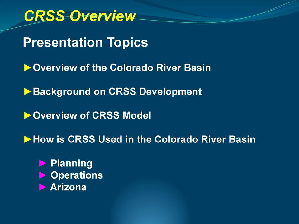 Overview of CRSS Model How is CRSS Used in