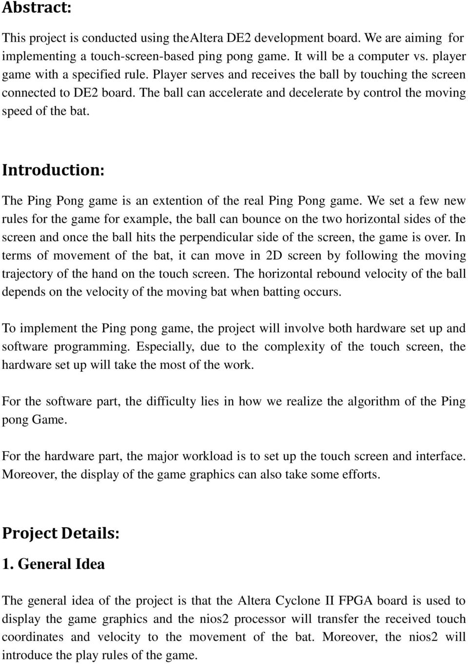 Introduction: The Ping Pong game is an extention of the real Ping Pong game.