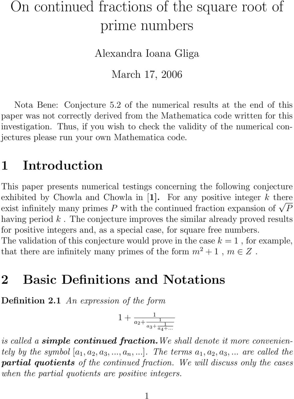 Thus, if you wish to check the validity of the numerical conjectures please run your own Mathematica code.