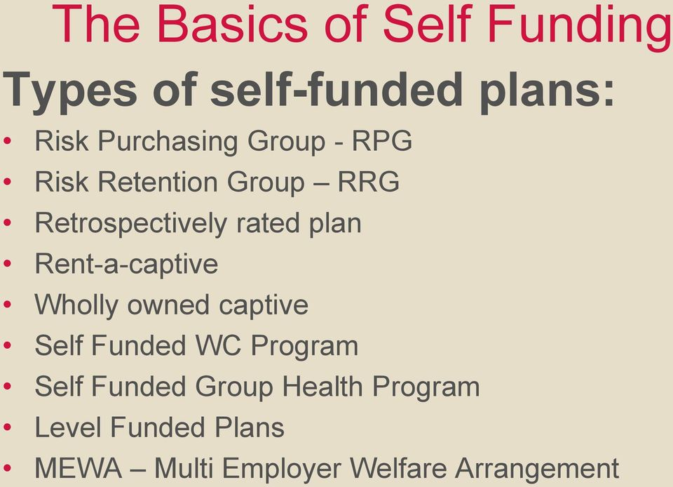 Wholly owned captive Self Funded WC Program Self Funded Group
